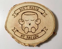Don't Marsh My Mallow Funny Humor Wood Burned Wood Round Wood Slice Magnet or Ornament