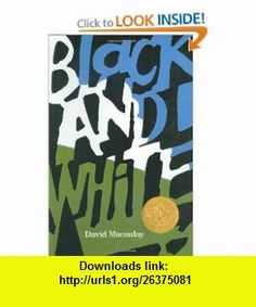 Black and White (9780618636877) David Macaulay , ISBN-10: 0618636870  , ISBN-13: 978-0618636877 ,  , tutorials , pdf , ebook , torrent , downloads , rapidshare , filesonic , hotfile , megaupload , fileserve