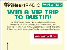 Enter The iHeartRadio Austin City Limits Music Festival! Sweepstakes for a chance to win a 3-night trip for two to Austin, TX!