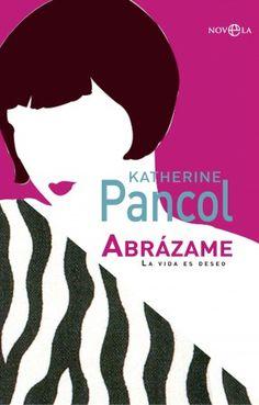 Abrázame, de Katherine Pancol - Editorial La Esfera de los libros - Signatura N PAN abr - Código de barras 3363491