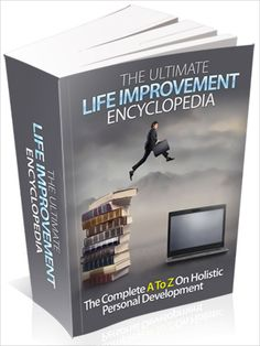 Discover How Ordinary People Can Live Extraordinary Lives Through This Holistic Personal Development Encyclopedia!