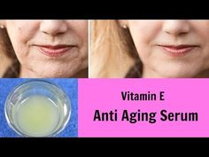 DIY Vitamin E Anti Aging Serum, Glowing, Wrinkle Free Skin, Blemishes, Fine lines - YouTube