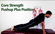 Core Strength Pushup Plus - Pushup plus position is a great exercise to strengthen core muscles. It's also very effective for shoulder girdle and arm strengthening. #exercise #strength #injury http://www.tridoshawellness.com/core-strength-pushup-plus/