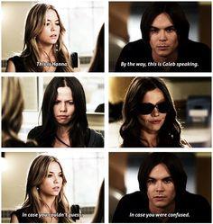 Hanna and Caleb treat Jenna the same way, I love it. #Haleb #PrettyLittleLiars #PLL