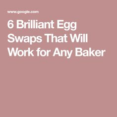 6 Brilliant Egg Swaps That Will Work for Any Baker