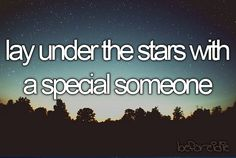 Bucket list: Lay under the stars with a special someone