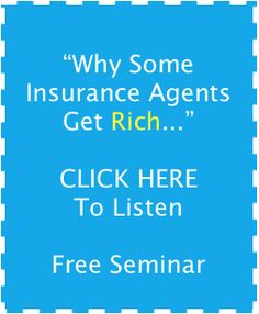 71a8c2f862f4 Why Some Insurance Agents Get RICH....Free Seminar