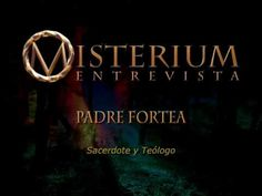 Misterium Magia templaria en el rio lobos Entrevista a Padre Fortea - YouTube