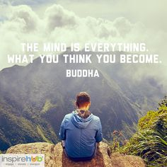 The mind is everything. What you think you become. - Buddha  #quotes #inspiration #motivation #buddha # quotes