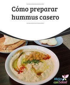 Cómo preparar hummus casero   Preparar hummus casero es fácil y rápido, y es una de las salsas más populares de Oriente Medio, pudiendo ser servido con pan de pita fresco o tostado.