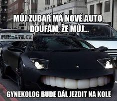 Můj zubař má nové auto, doufám, že můj... Funny Memes, Jokes, Ambulance, Humor, Life, Chistes, Cheer, Funny Jokes, Humour