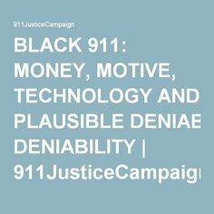 BLACK 911: MONEY, MOTIVE, TECHNOLOGY AND PLAUSIBLE DENIABILITY | 911JusticeCampaign