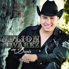 Julion Y Su Norteno Banda Alvarez - Con Banda 070a2fe6c8c