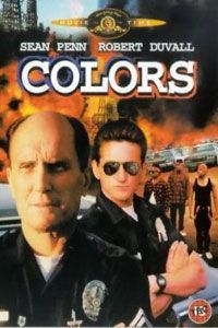 Colors, Starring Robert Duvall and Sean Penn directed by Dennis Hopper