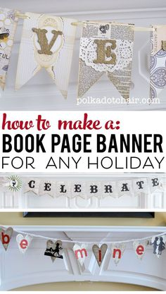 Learn how to make a book page banner for any Holiday or Occasion!!