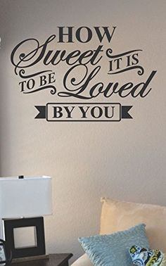 How sweet it is to be loved by you Vinyl Wall Art Decal Sticker JS Artworks http://www.amazon.com/dp/B00N9GIUPY/ref=cm_sw_r_pi_dp_gXkeub0YR5WZR