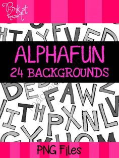 AlphaFun Backgrounds from Pink at Heart on TeachersNotebook.com - (29 pages) - png files. 24 fun, alphabet backgrounds!