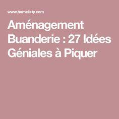 Aménagement Buanderie : 27 Idées Géniales à Piquer