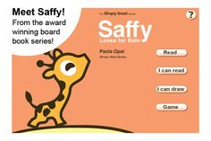 Saffy Looks for Rain $2.99-- based on a simple board book, this has several options including Read to me, I can read, draw (color) and Play a game.