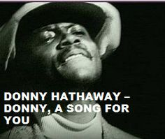 """Today (January 13, 35 years ago) Donny Edward Hathaway , """"Roberta Flack's partner in 'Where Is the Love'"""", passed away. He is remembered. To watch his 'Portrait' 'Donny, A Song For You' in a large format, to hear 'Your 10 Most Favorite Donny Hathaway Tracks' on Spotify go to >>http://go.rvj.pm/fe"""