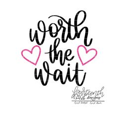 Worth The Wait SVG Cut File, Newborn baby SVG, Adoption digital file, Hand Lettered svg dxf png, Cricut Silhouette Cut File Best Quotes, Love Quotes, Funny Quotes, Relationship Advice Quotes, Baby Svg, Silhouette Cameo Projects, Cricut Creations, Sweet Words, Romantic Quotes