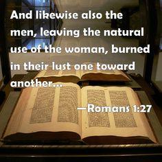 Romans 1:27  - Adam & Eve... Not, Adam & Steve.  Don't be fooled.