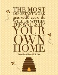 Family quotes, the greatest work you will do will be within the walls of your home' - Google Search