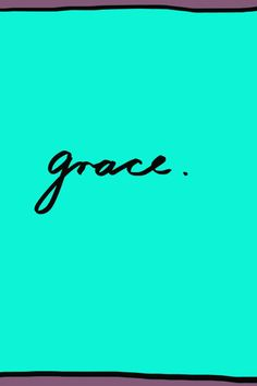 grace is everywhere