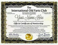 Hey, I found this really awesome Etsy listing at https://www.etsy.com/listing/207204399/official-old-farts-club-certificate