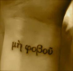 """My Geeky Koine Greek Tattoo - μὴ φοβοῦ   Loosely translated as """"Don't Panic"""" from Hitchhiker's Guide to the Galaxy. (More precisely: """"Be not afraid"""" from Luke 12:32.)"""
