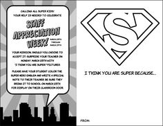 "Superhero Staff Appreciation Week ""I Think You Are Super!"" pictures for students to color for teachers/staff."