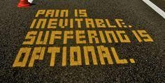 pain is inevitable, suffering is optional
