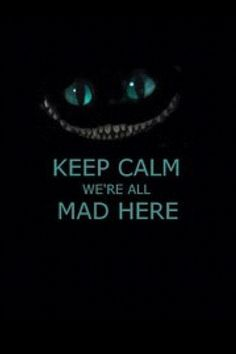 we're all mad her