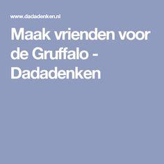 Maak vrienden voor de Gruffalo - Dadadenken