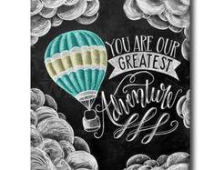 You Are Our Greatest Adventure Nursery Sign Print Baby Shower Gift Chalk Art Chalkboard Art Calligraphy Blackboard Art, Chalkboard Print, Chalkboard Lettering, Chalkboard Designs, Chalkboard Drawings, Chalk Wall, Chalk Board, Foto Poster, Adventure Nursery