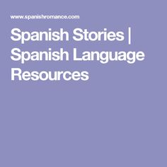 Spanish Stories | Spanish Language Resources