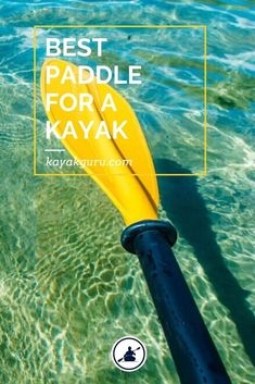 How To Choose A Kayak Paddle Types Of Paddle Paddle Length Materials (Blade Windsurfing, Wakeboarding, Best Fishing, Kayak Fishing, Camping And Hiking, Camping List, Backpacking Tips, Magic Plus, Kayak For Beginners