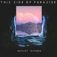This Side of Paradise by Hayley Kiyoko