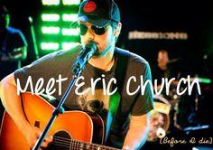 Meet Eric Church... again!!!