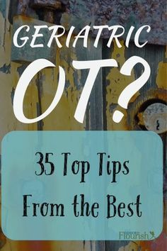 Check out these tips from OTs who work with the older adult population. Repinned by PT Solutions. Follow us at www.pinterest.com/myptsolutions