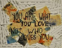 you are what you love, not who loves you. FALL OUT BOY