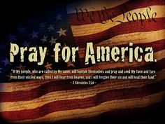 Chronicles If My people, who are called by My name, will humble themselves and pray and seek My face and turn from their wicked ways, then I will hear from Heaven, and I will forgive their sin and heal their land. Pray For America, God Bless America, America America, 2 Chronicles 7 14, Praying For Our Country, Wicked Ways, Pray For Us, In God We Trust, Power Of Prayer