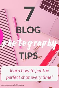 These easy blog photography tips will help you get the perfect shot every time - even as an amateur photog!