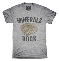996bdfedf436 Minerals Rock Collectors Funny T-Shirt