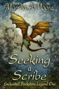 Seeking a Scribe: Enchanted Bookstore Legend One (an Epic Fantasy Romance) (Enchanted Bookstore Legends Book by [Moore, Marsha A. The Book, Book 1, Indie Books, Romance Authors, Fantasy Romance, Paranormal Romance, Magical Creatures, Book Publishing, Enchanted