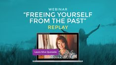 "Webinar ""Freeing Yourself of the Past"" with Laura Silva"