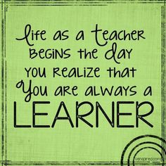 Teachers are also the best learners... #quotes