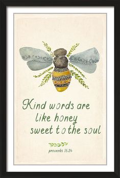 kind words are like honey proverbs wall art poster Kind Words, Cool Words, Art With Words, Bee Quotes, Friend Quotes, Smile Quotes, Happy Quotes, Quotes Quotes, Bee Art