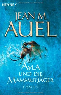 Ayla und die Mammutjäger: Ayla 3 (Kinder Der Erde / Earth's Children) von Jean M. Auel http://www.amazon.de/dp/3453215249/ref=cm_sw_r_pi_dp_XRiaub1ZYWYA4