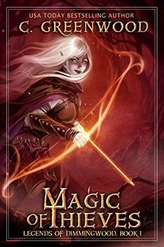 Magic of Thieves (Legends of Dimmingwood Book 1) by C. Gr